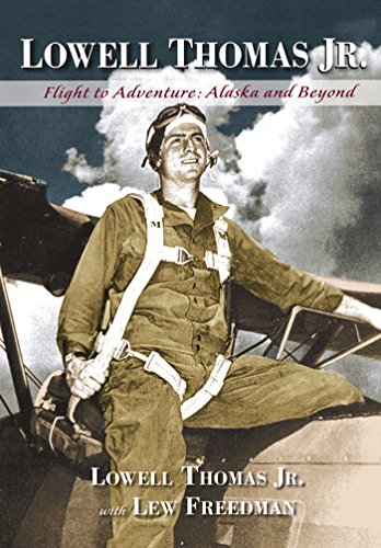 9780882409146: Lowell Thomas Jr.: Flight to Adventure, Alaska and Beyond