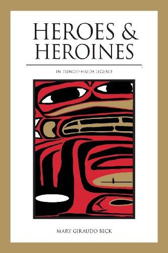 9780882409658: Heroes and Heroines: Tlingit-Haida Legend