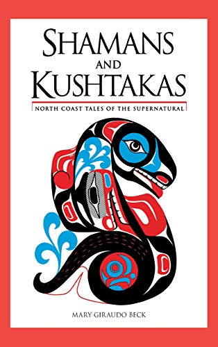 9780882409665: Shamans and Kushtakas: North Coast Tales of the Su
