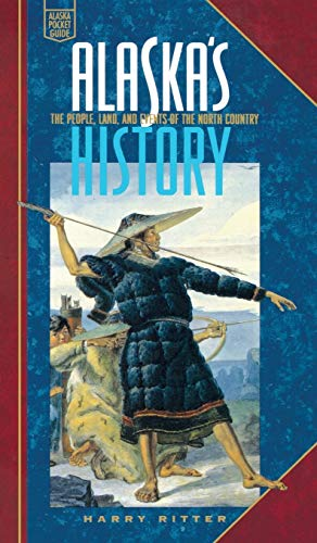 9780882409870: Alaska's History: The People, Land, and Events of the North Country
