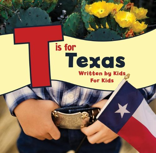 9780882409894: T is for Texas: Written by Kids for Kids (See-My-State Alphabet Book)