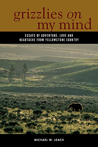 9780882409955: Grizzlies On My Mind: Essays of Adventure, Love, and Heartache from Yellowstone Country