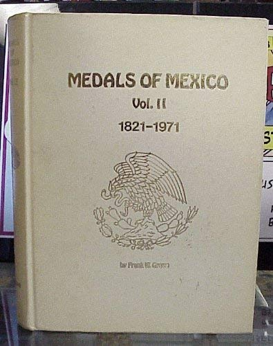Medals of Mexico: Volume II, 1821-1971: Grove, Frank W