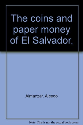 9780882420073: The coins and paper money of El Salvador,