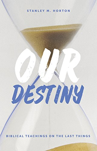 9780882432465: Our Destiny: Biblical Teachings on the Last Things