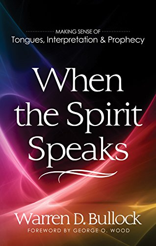 9780882432847: When the Spirit Speaks: Making Sense Out of Tongues, Interpretation, and Prophecy
