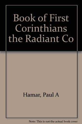 9780882433165: Book of First Corinthians the Radiant Comentary on the New Testament