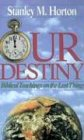 9780882433226: Our Destiny: Biblical Teachings on the Last Things