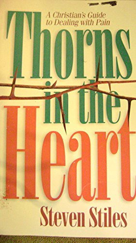 9780882433479: Thorns in the Heart: A Christian's Guide to Dealing with Pain