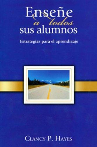 9780882433998: Ensene A Todos Sus Alumnos: Estrategias Para el Aprendizaje = Reach All Your Students