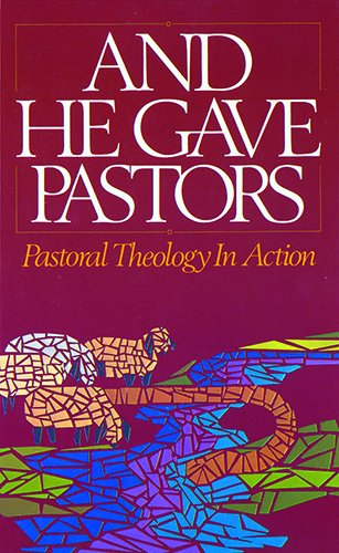 9780882434605: And He Gave Pastors: Pastoral Theology in Action