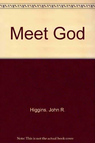 Meet God: John R. Higgins