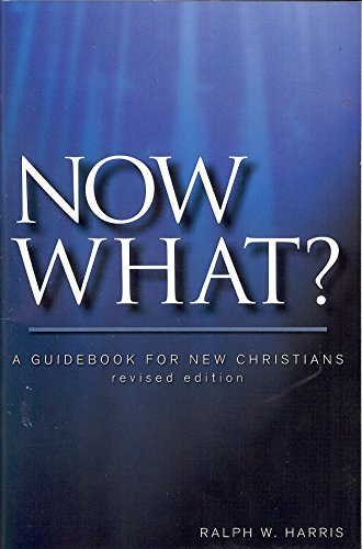 9780882435589: Now What, a Guidebook for New Christians