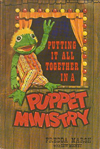 9780882435787: Putting It All Together in a Puppet Ministry (144P)