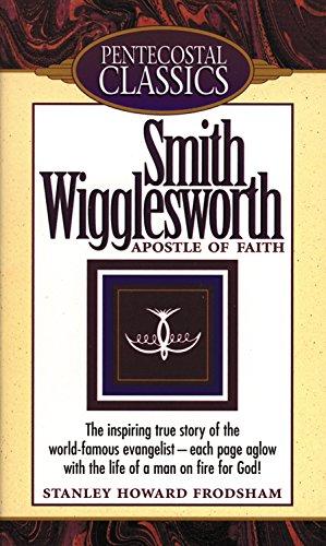 9780882435862: Smith Wigglesworth: Apostle Of Faith