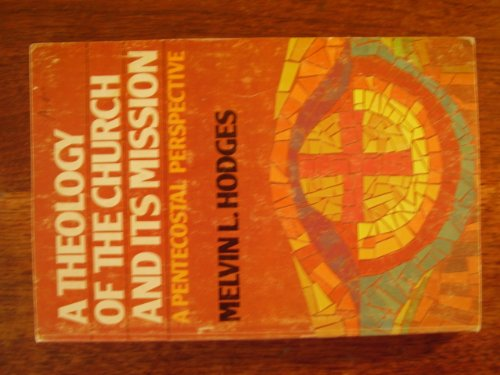 9780882436074: A theology of the church and its mission: A Pentecostal perspective