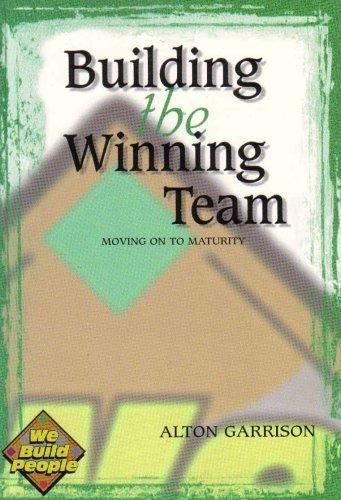 Building the Winning Team (Moving On To Maturity): Alton Garrison