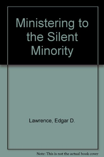 Ministering to the Silent Minority (Radiant books) (0882437380) by Lawrence, Edgar D.