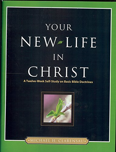 9780882437668: Your New Life in Christ: A Twelve-Week Self-Study on Basic Bible Doctrines