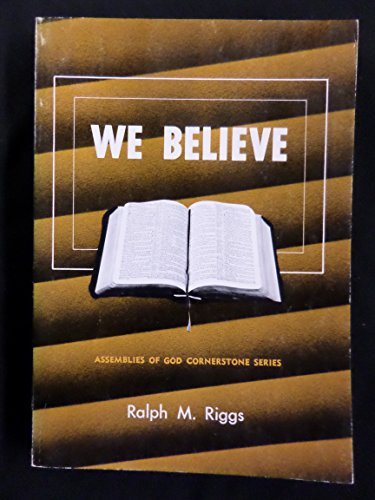 9780882437804: We believe;: A comprehensive statement of Christian faith (Assemblies of God cornerstone series, 780)