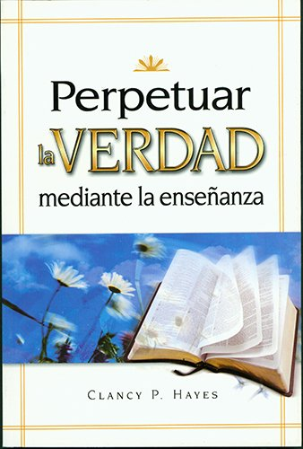 9780882438344: Perpetuar la Verdad/Libro: Spanish Edition (Sunday School leadership development series)