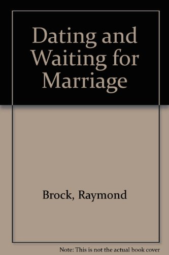Dating and Waiting for Marriage (Radiant Life Series): Raymond Brock