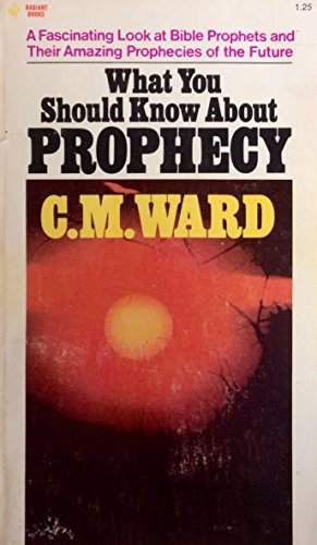 What You Should Know About Prophecy (Radiant books) (0882438905) by Ward, C. M.
