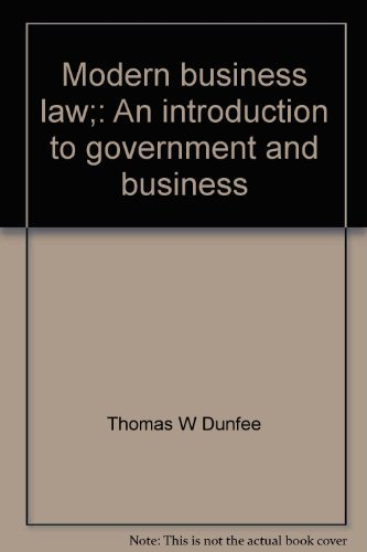 Modern business law;: An introduction to government: Dunfee, Thomas W