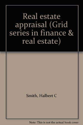 9780882441023: Real estate appraisal (Grid series in finance & real estate)