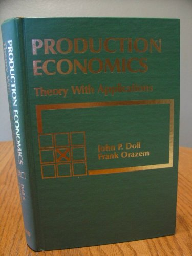 9780882441184: Production economics: Theory with applications (Grid series in agricultural economics)