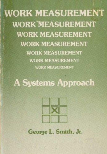 9780882441368: Work measurement: A systems approach (Grid series in industrial engineering)