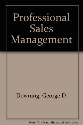 Professional Sales Management (Grid series in marketing): George D. Downing