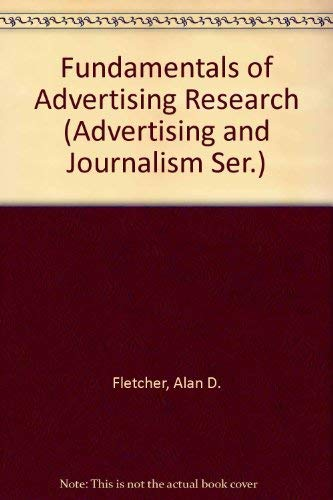 Fundamentals of Advertising Research (Advertising and Journalism: Fletcher, Alan D.;