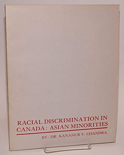 Racial Discrimination in Canada : Asian Minorities: Kananur V. Chandra