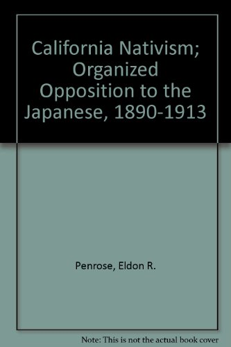California Nativism: Organized Opposition to the Japanese, 1890-1913