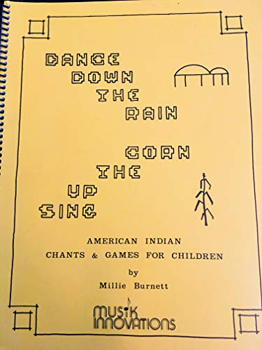 9780882473703: Dance Down the Rain, Sing Up the Corn: American Indian Chants & Games for Children