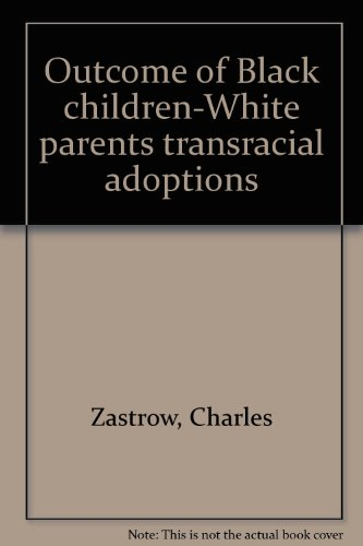 Outcome of Black children-White parents transracial adoptions (0882474561) by Zastrow, Charles