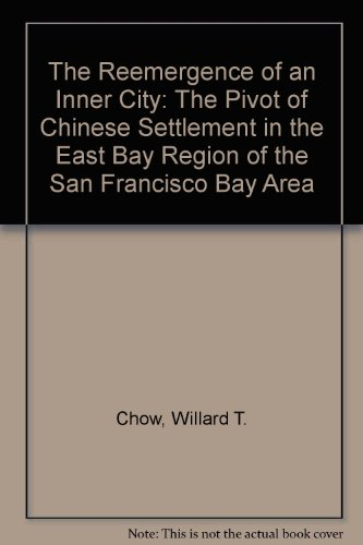 9780882474571: The Reemergence of an Inner City: The Pivot of Chinese Settlement in the East Bay Region of the San Francisco Bay Area