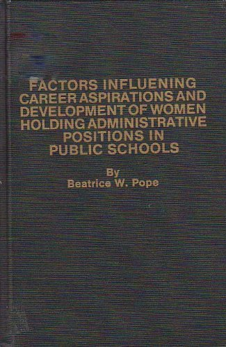 Factors Influencing Career Aspirations and Development of Women Holding Administrative Positions in...