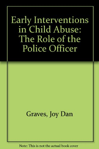 Early Interventions in Child Abuse: The Role: Graves, Joy Dan