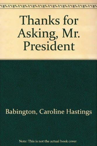9780882477541: Thanks for Asking, Mr. President