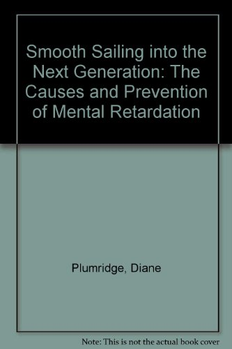 9780882477893: Smooth Sailing into the Next Generation: The Causes and Prevention of Mental Retardation