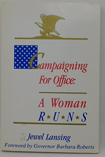 9780882478876: Campaigning for Office: A Woman Runs