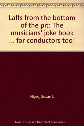 9780882479309: Laffs from the bottom of the pit: The musicians' joke book ... for conductors too!