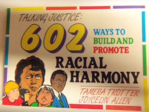 9780882479828: Talking Justice: 602 Ways to Build and Promote Racial Harmony