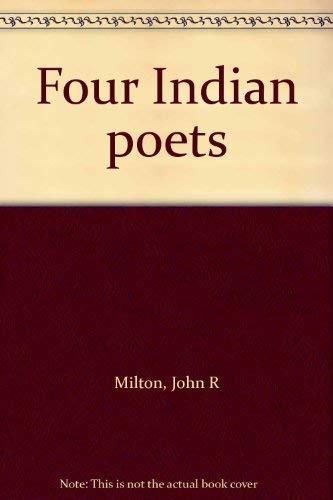 Four Indian Poets: Milton, John R