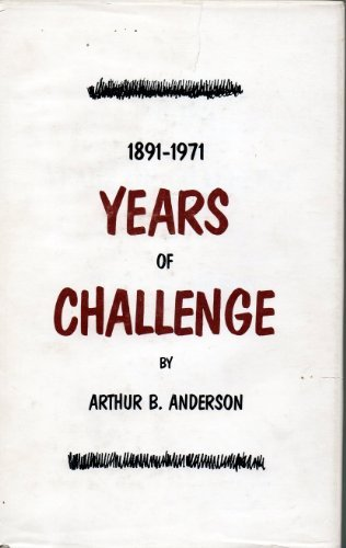 Years of challenge, 1891-1971: the autobiography of Arthur B. Anderson, farmer, mechanic, oil ...
