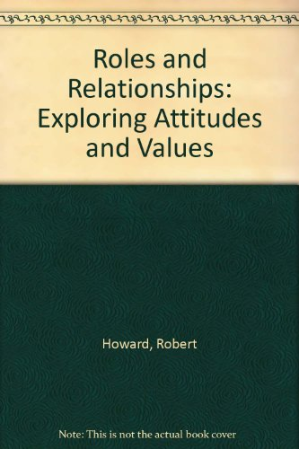 Roles and Relationships: Exploring Attitudes and Values: Howard, Robert