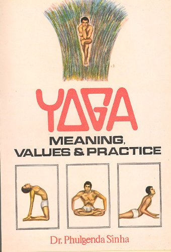 9780882532592: YOGA: MEANING VALUES AND PRACTICE