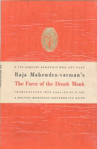 Stock image for Farce of the Drunk Monk: A One-Act Sanskrit Play of the 7th Century for sale by PERIPLUS LINE LLC